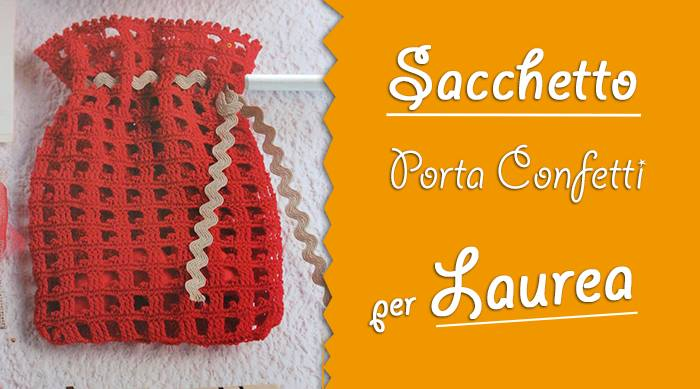 Top VIDEO-TUTORIAL Bomboniera-sacchetto all 'uncinetto porta confetti  XU24